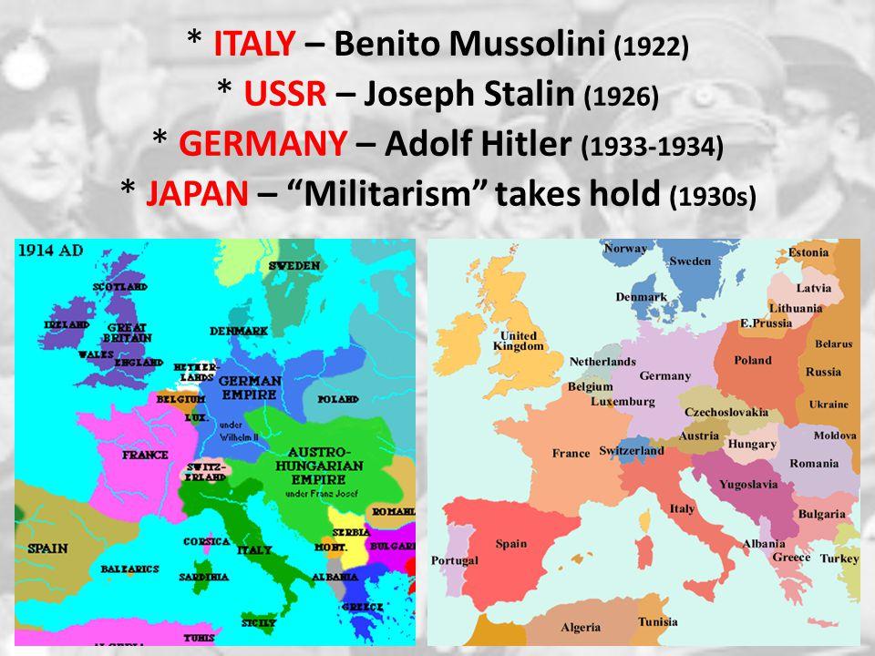 * ITALY – Benito Mussolini (1922) * USSR – Joseph Stalin (1926)