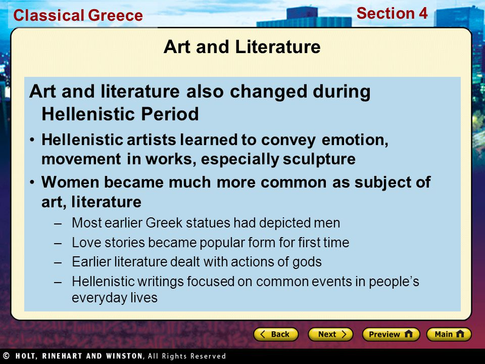 Art and literature also changed during Hellenistic Period