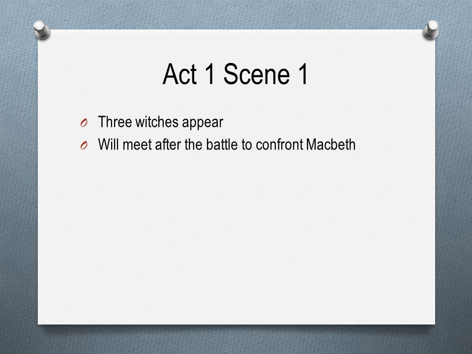 Act 1 Scene 1 Three witches appear