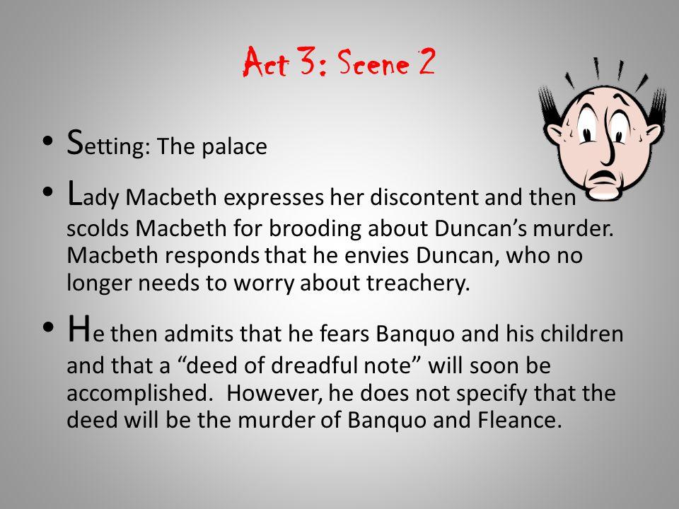 Act 3: Scene 2 Setting: The palace.