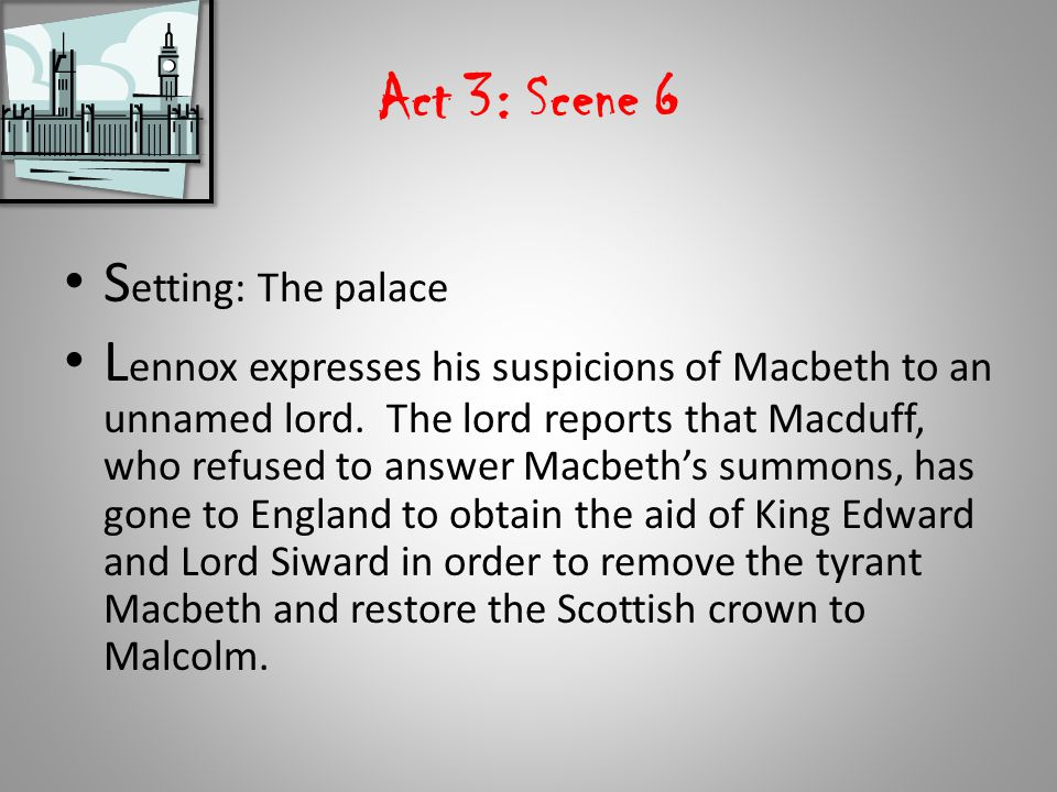 Act 3: Scene 6 Setting: The palace