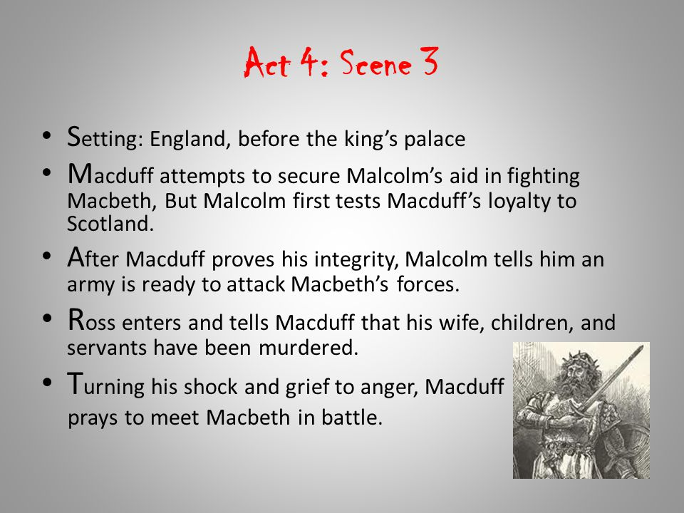 Act 4: Scene 3 Setting: England, before the king's palace.