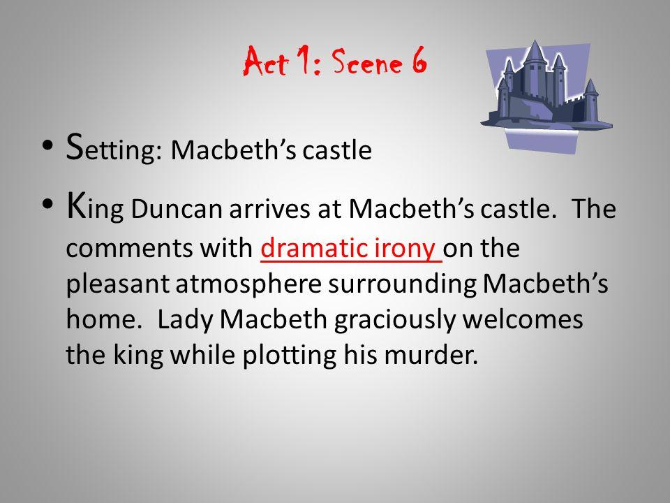 Act 1: Scene 6 Setting: Macbeth's castle.