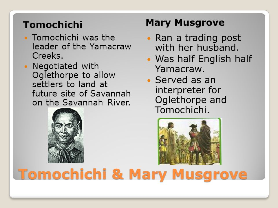 Tomochichi & Mary Musgrove