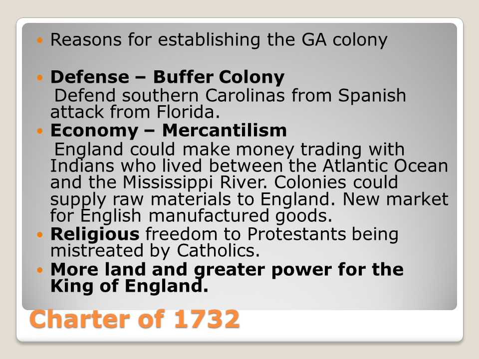 Charter of 1732 Reasons for establishing the GA colony