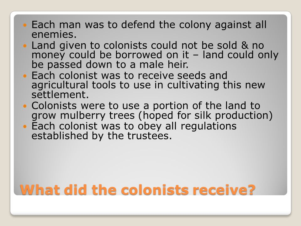 What did the colonists receive