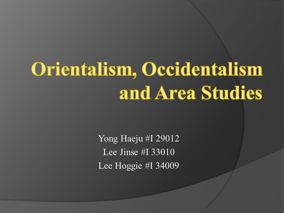 Orientalism, Occidentalism and Area Studies