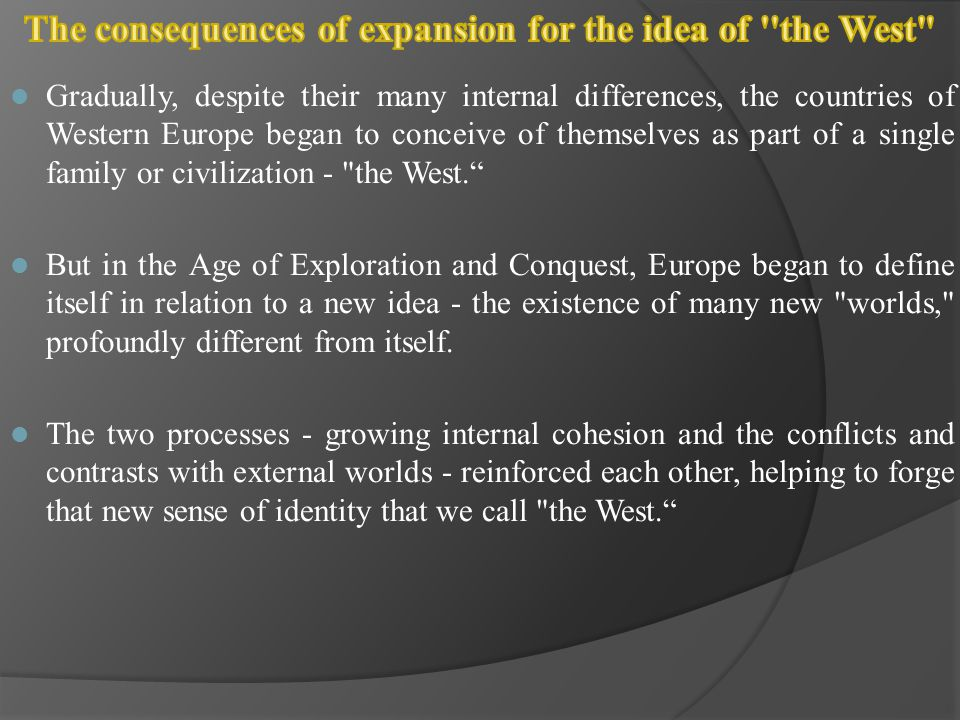 The consequences of expansion for the idea of the West