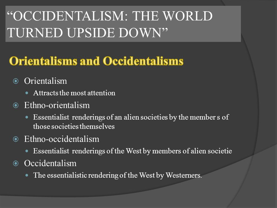 OCCIDENTALISM: THE WORLD TURNED UPSIDE DOWN
