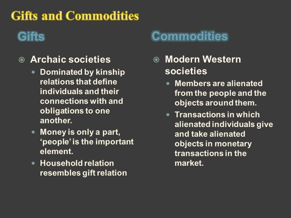Gifts and Commodities Gifts Commodities Archaic societies