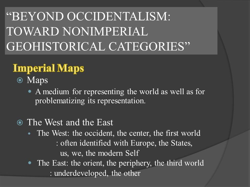 BEYOND OCCIDENTALISM: TOWARD NONIMPERIAL GEOHISTORICAL CATEGORIES