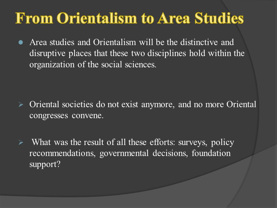 From Orientalism to Area Studies