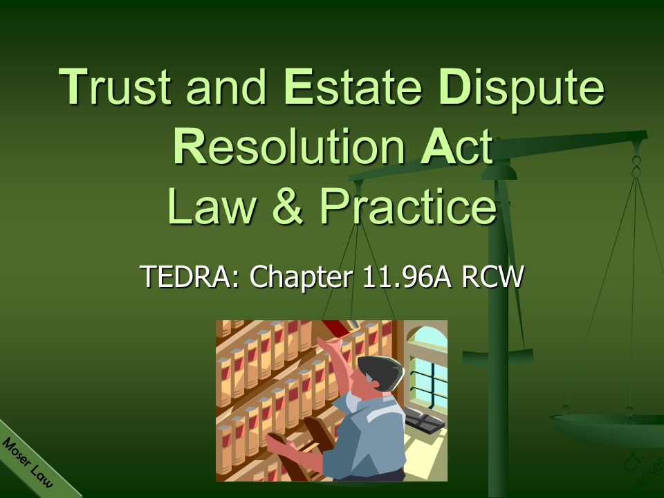 Trust and Estate Dispute Resolution Act Law & Practice
