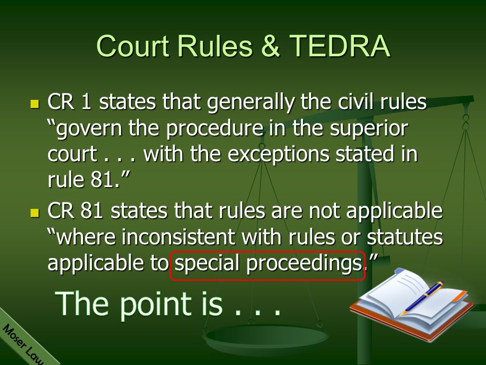 The point is . . . Court Rules & TEDRA