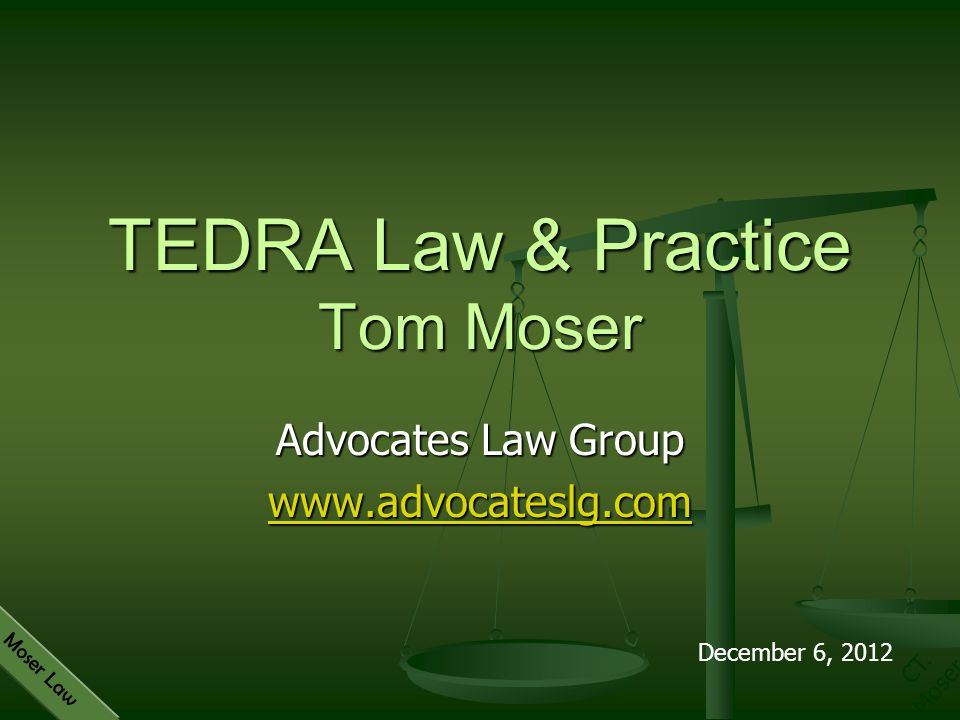 TEDRA Law & Practice Tom Moser