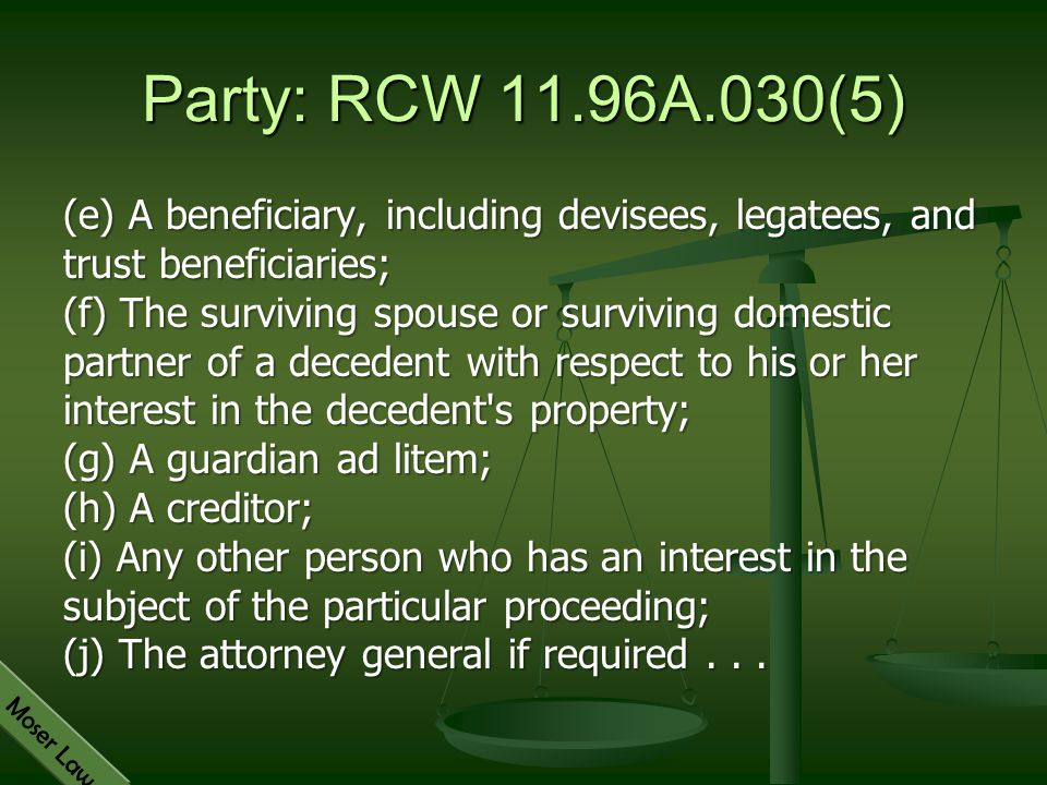 Party: RCW 11.96A.030(5)