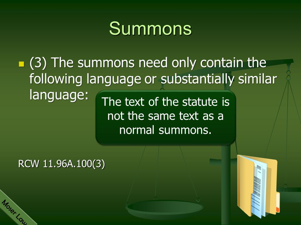 The text of the statute is not the same text as a normal summons.