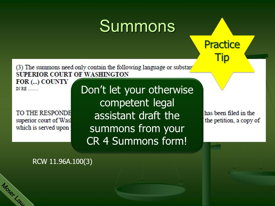 Summons Practice. Tip. Don't let your otherwise competent legal assistant draft the summons from your CR 4 Summons form!