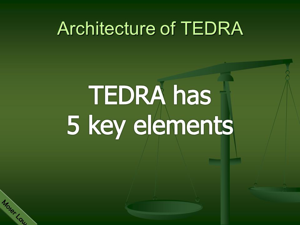 Architecture of TEDRA TEDRA has 5 key elements