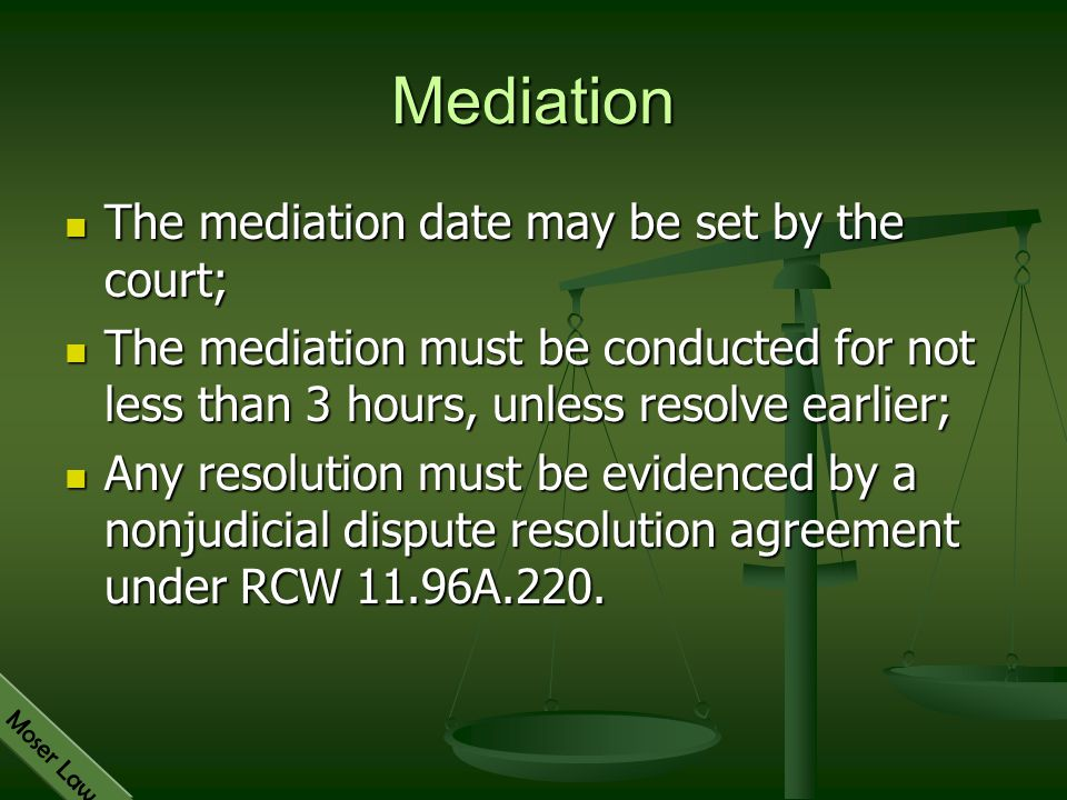Mediation The mediation date may be set by the court;