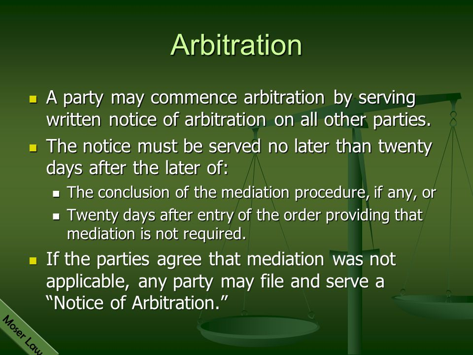 Arbitration A party may commence arbitration by serving written notice of arbitration on all other parties.