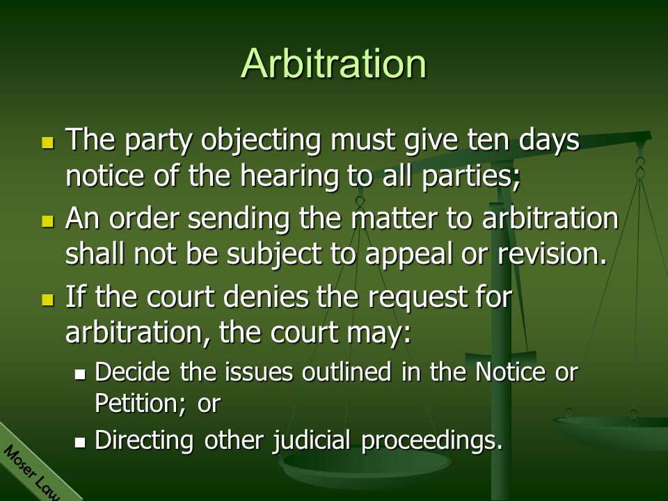 Arbitration The party objecting must give ten days notice of the hearing to all parties;