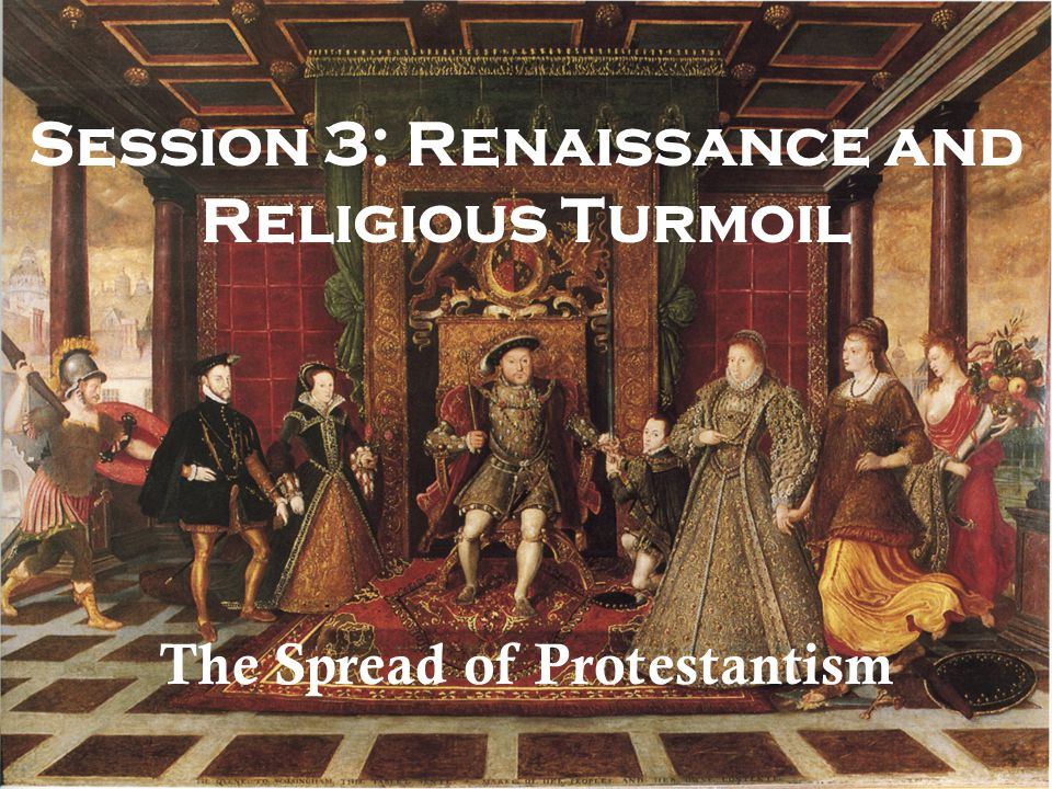 Session 3: Renaissance and Religious Turmoil