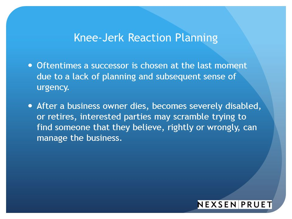 Knee-Jerk Reaction Planning