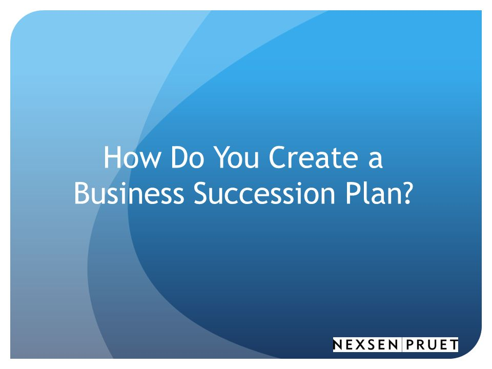 How Do You Create a Business Succession Plan
