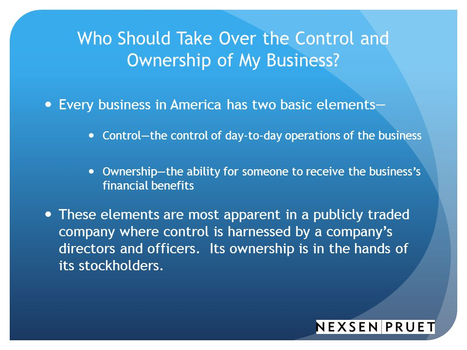Who Should Take Over the Control and Ownership of My Business