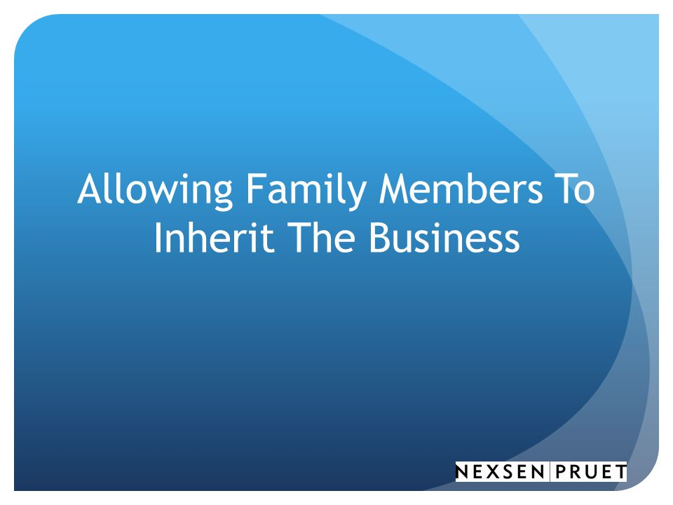 Allowing Family Members To Inherit The Business
