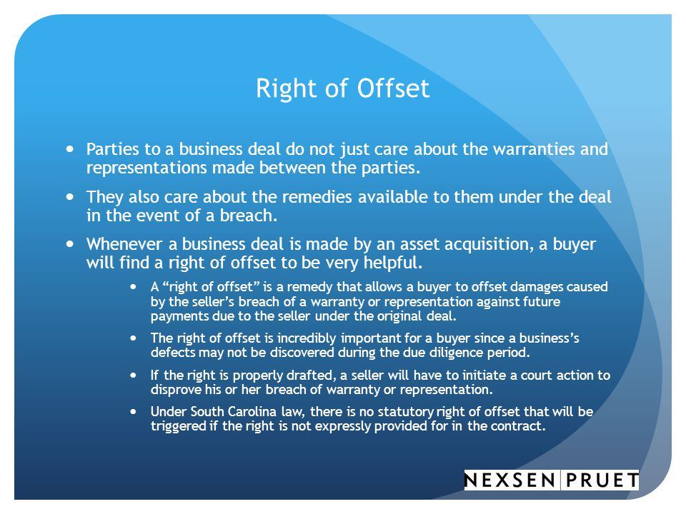 Right of Offset Parties to a business deal do not just care about the warranties and representations made between the parties.