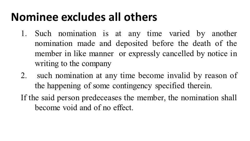Nominee excludes all others