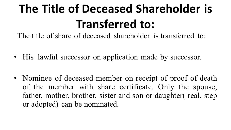 The Title of Deceased Shareholder is Transferred to: