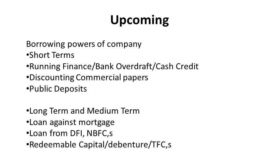 Upcoming Borrowing powers of company Short Terms