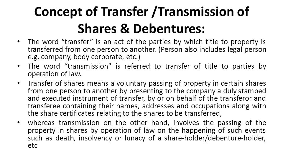 Concept of Transfer /Transmission of Shares & Debentures: