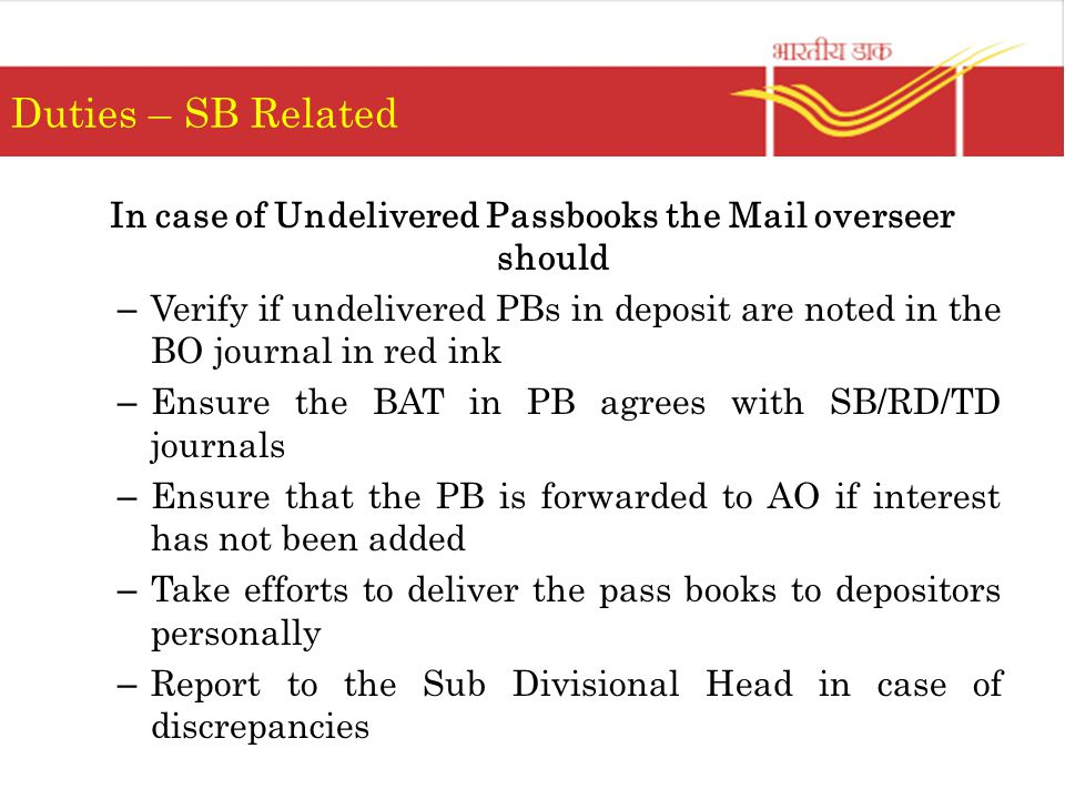 In case of Undelivered Passbooks the Mail overseer should