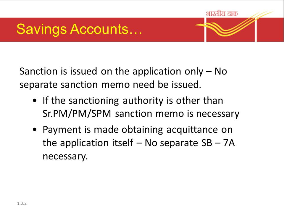 Savings Accounts… Sanction is issued on the application only – No separate sanction memo need be issued.