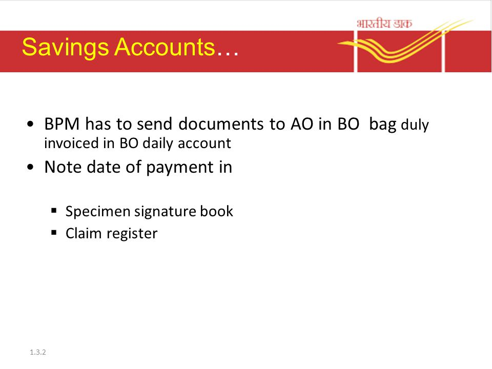 Savings Accounts… BPM has to send documents to AO in BO bag duly invoiced in BO daily account. Note date of payment in.