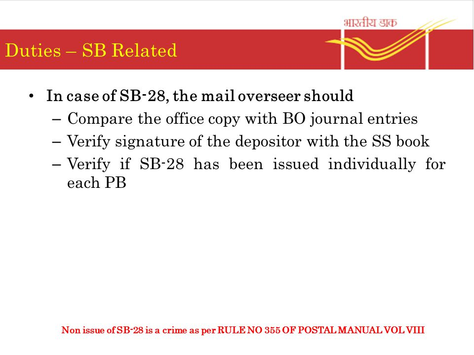 Duties – SB Related In case of SB-28, the mail overseer should