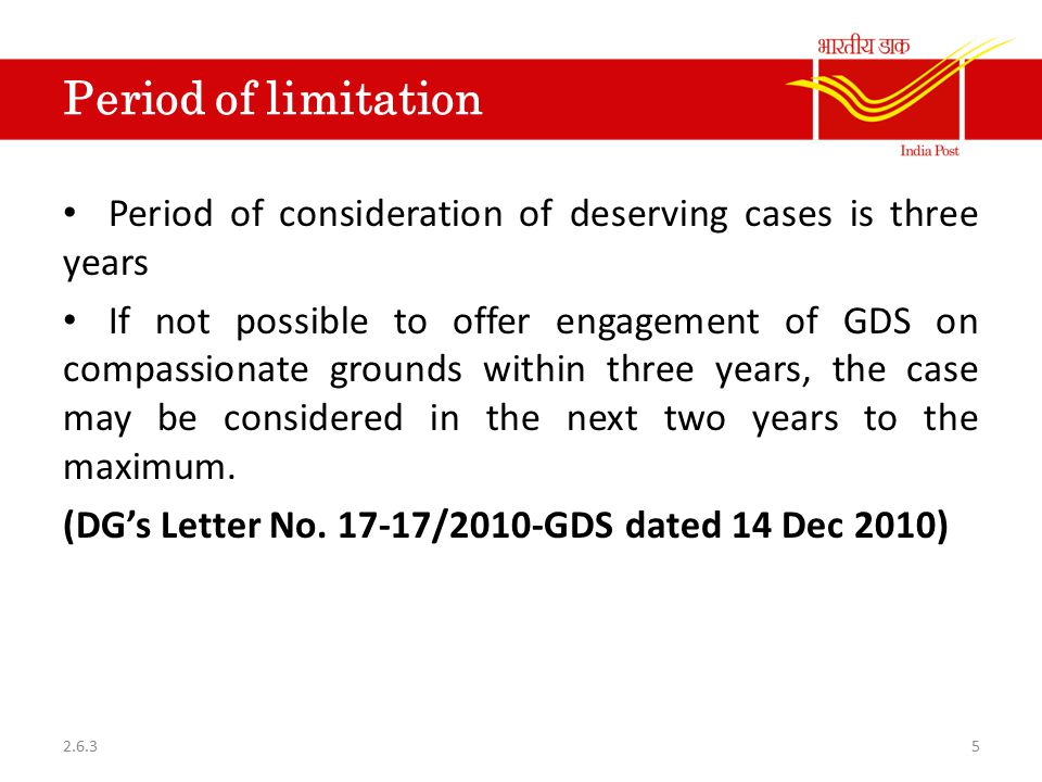 Period of limitation Period of consideration of deserving cases is three years.