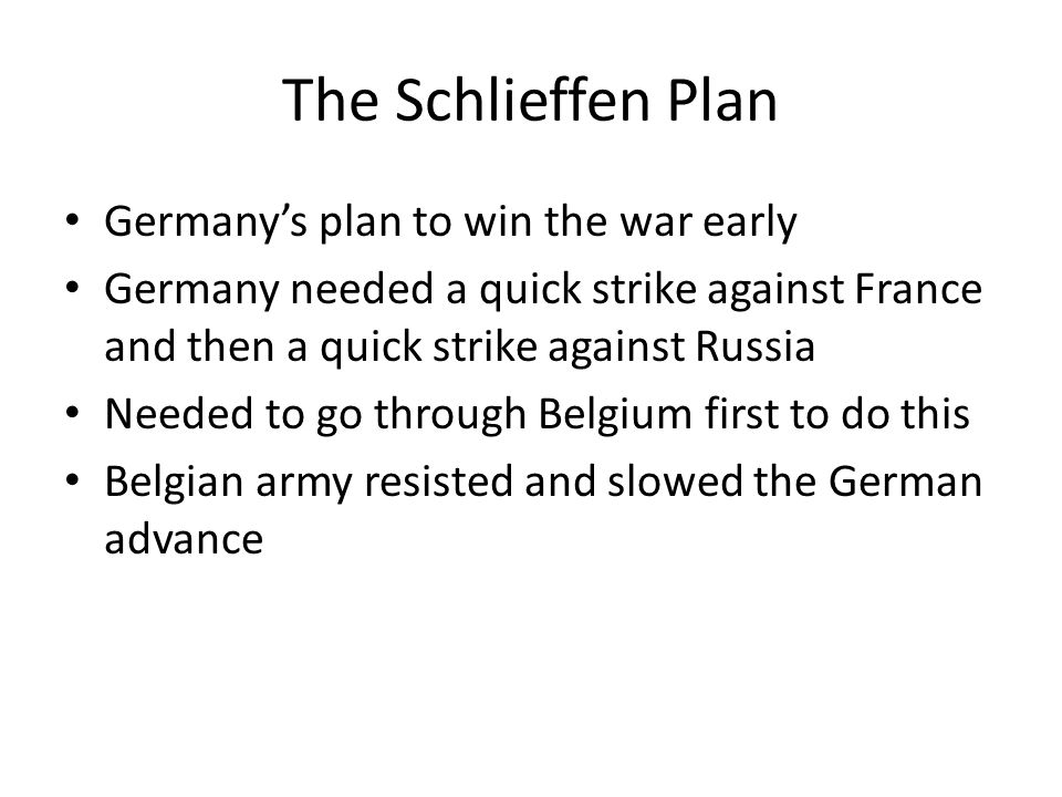 The Schlieffen Plan Germany's plan to win the war early