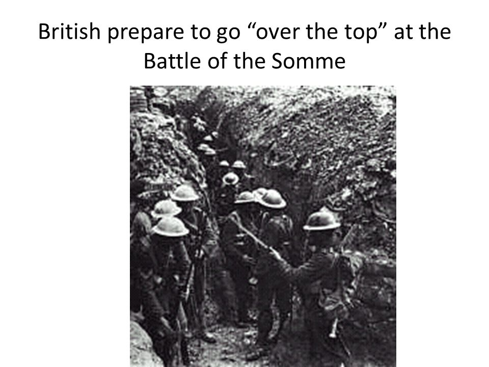 British prepare to go over the top at the Battle of the Somme