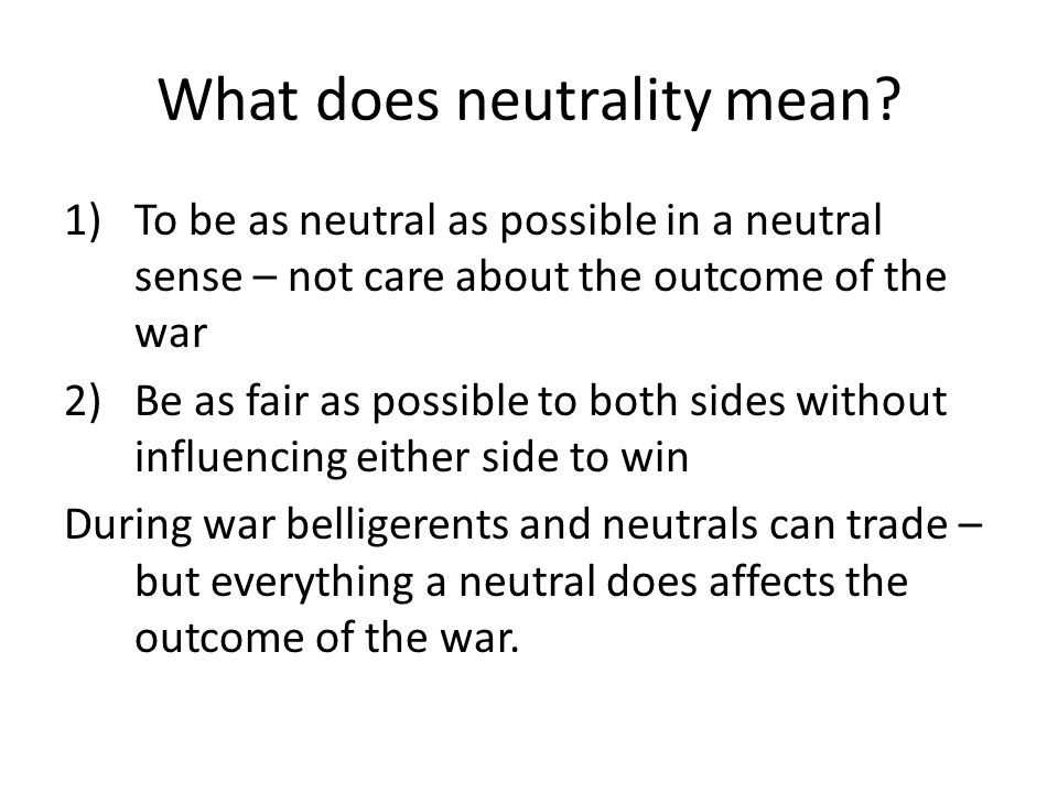 What does neutrality mean