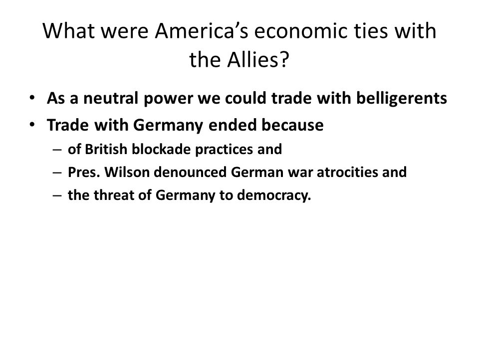 What were America's economic ties with the Allies