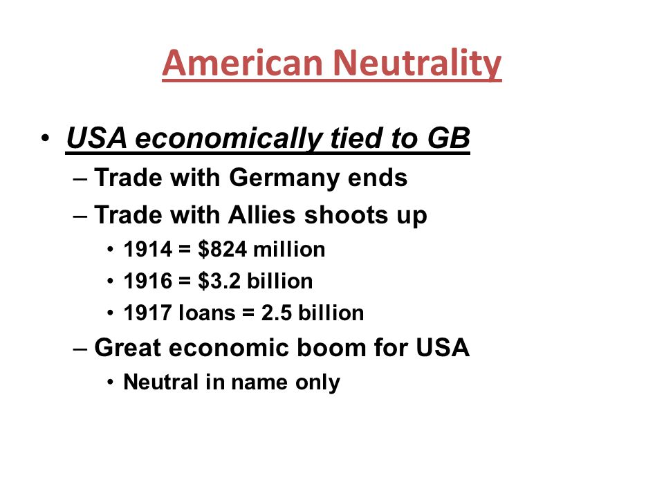American Neutrality USA economically tied to GB
