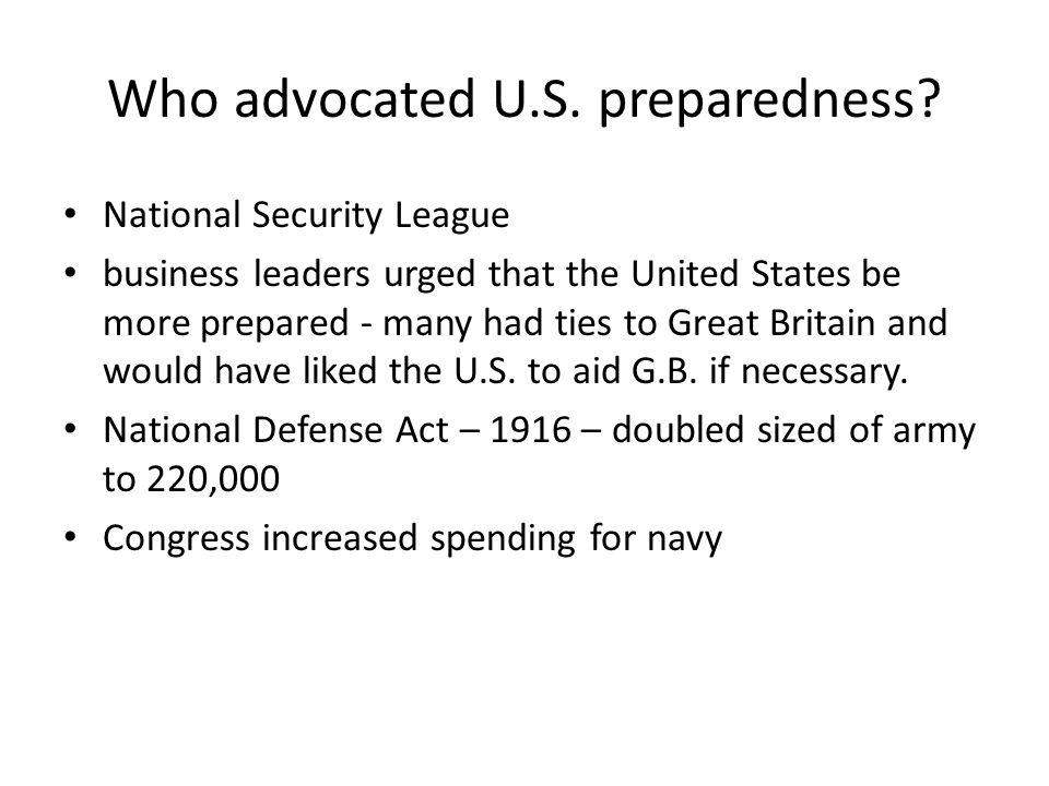 Who advocated U.S. preparedness