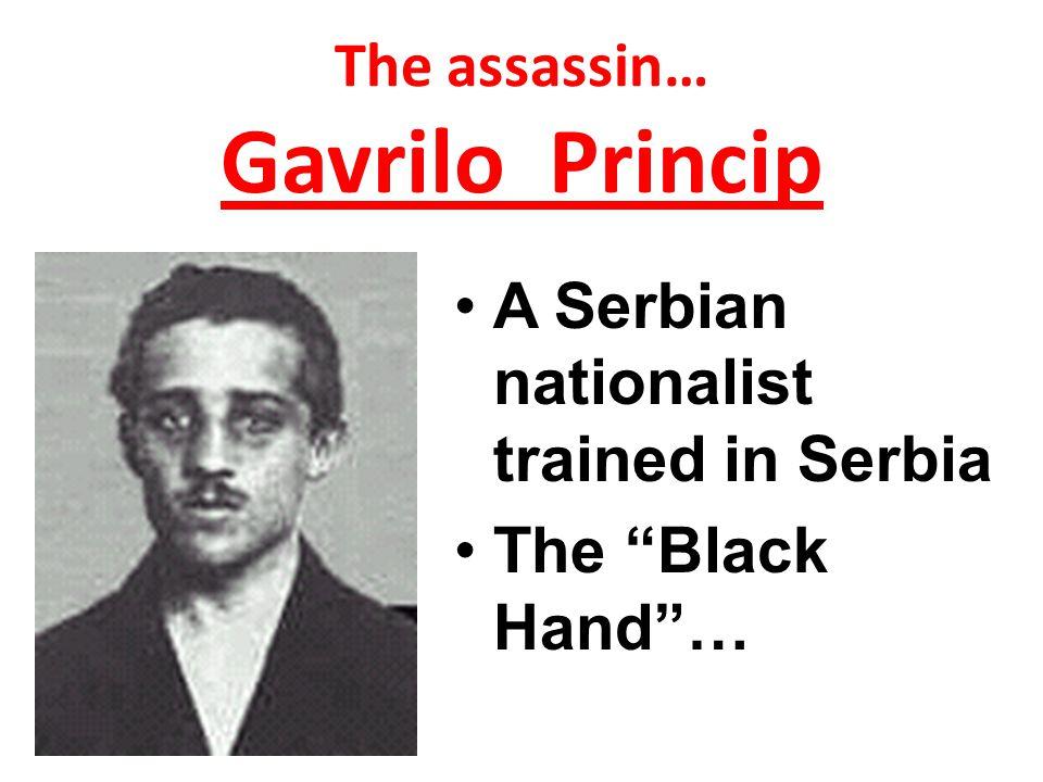The assassin… Gavrilo Princip