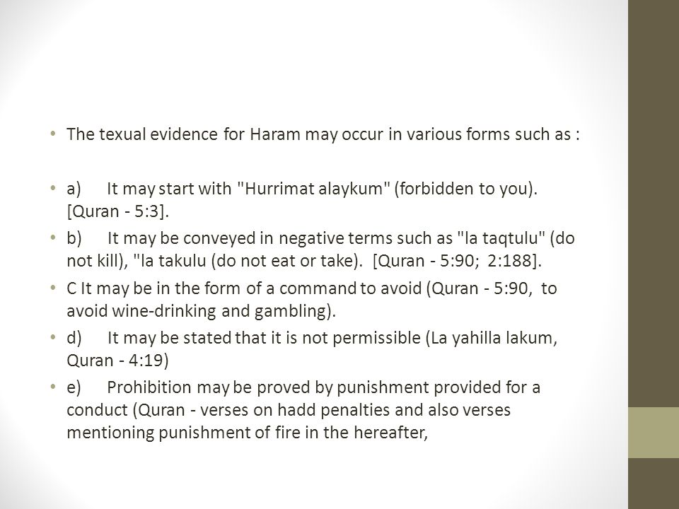 The texual evidence for Haram may occur in various forms such as :