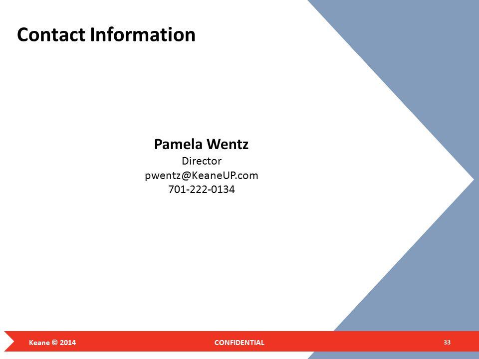 Contact Information Pamela Wentz Director pwentz@KeaneUP.com 701-222-0134 Keane © 2014 CONFIDENTIAL